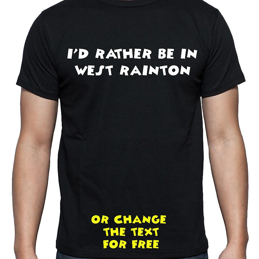 I'd Rather Be In West rainton Black Hand Printed T shirt