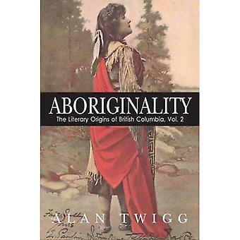 Aboriginality: The Literary Origins of British Columbia, Volume 2