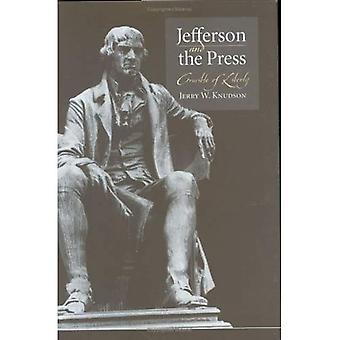 Jefferson en de pers: smeltkroes van Liberty
