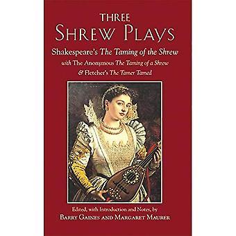 Tres juegos de musaraña: Shakespeare's el domesticar de la musaraña; con el anónimo, la fierecilla domada y Fletcher del domador domado