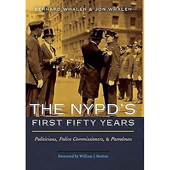 NYPD's First Fifty Years: Politicians, Police Commissioners, and Patrolmen