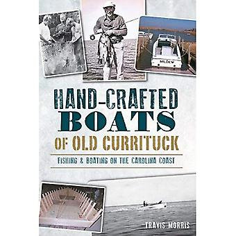 Hand-Crafted Boats of Old Currituck: Fishing & Boating on the Carolina Coast