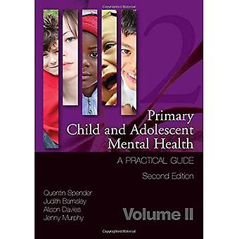 Primäre Kinder- und Jugendpsychiatrie psychische Gesundheit: ein praktischer Leitfaden, Band 2