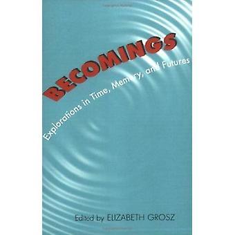 Becomings - upptäcktsfärder i tid - minne och terminer av Elizabeth Gro