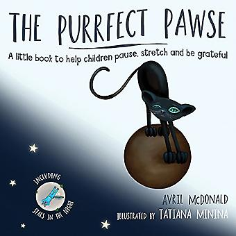 The Purrfect Pawse: A little book to help children pause, stretch and� be grateful