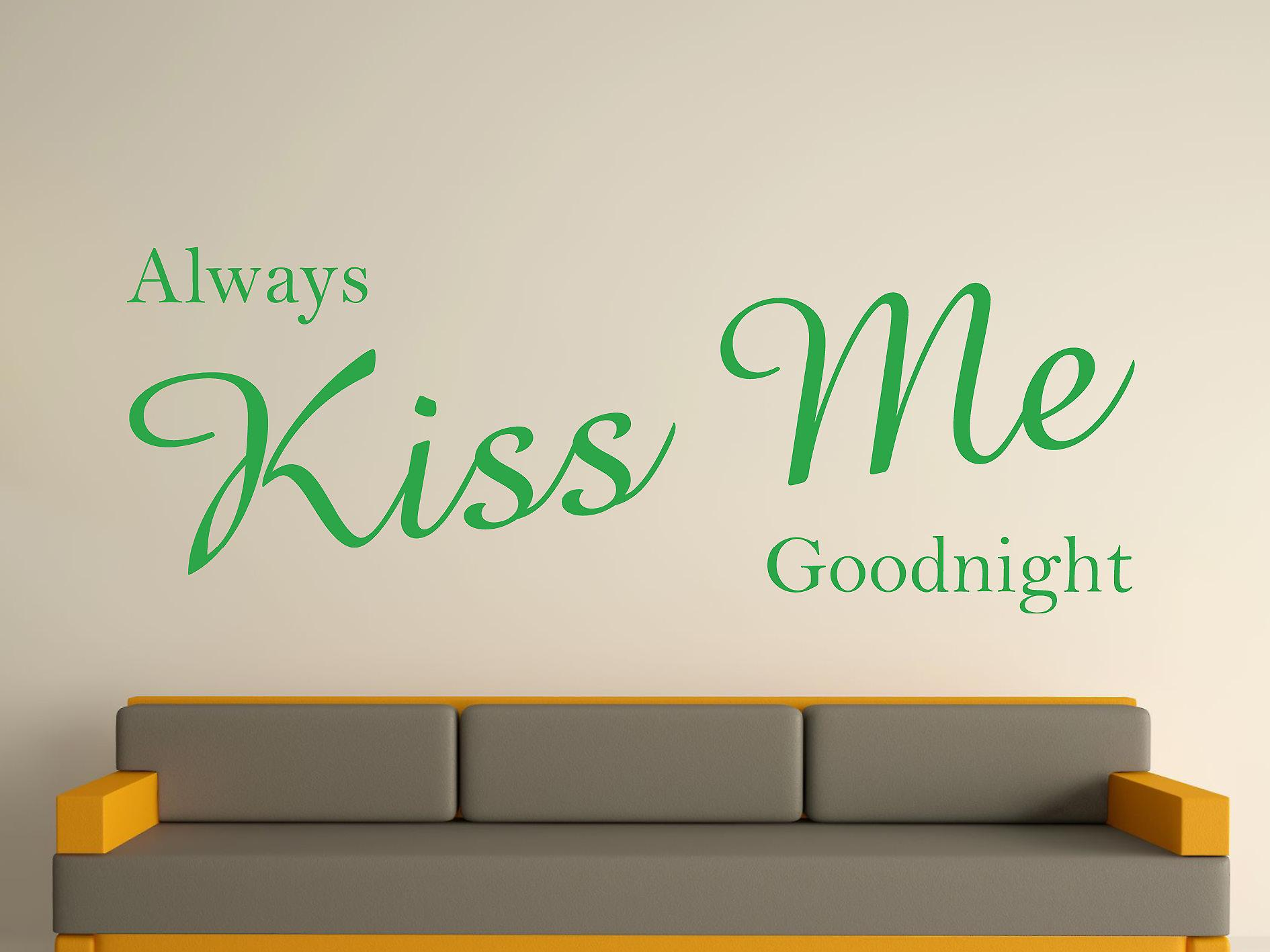 Always Kiss Me Goodnight Wall Art Sticker -  Green