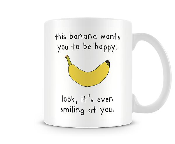 This Banana Wants You To Be Happy Mug