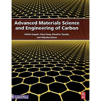 Advanced Materials Science and Engineering of Carbon by Inagaki & Michio