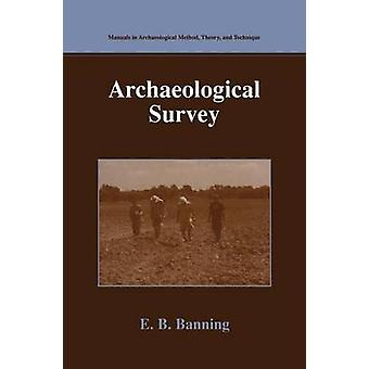 Archaeological Survey by Banning & E.B.