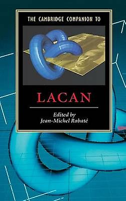The Cambridge Companion to Lacan by Rabate & JeanMichel