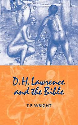 D. H. Lawrence and the Bible by Wright & T. R.
