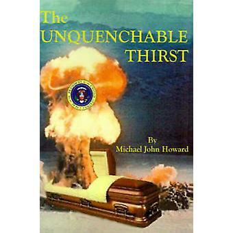 The Unquenchable Thirst by Howard & Michael John