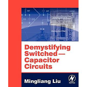 Demystifying SwitchedCapacitor Circuits by Liu & Mingliang