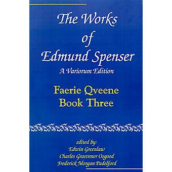 The Works of Edmund Spenser Faerie Qveene Book Three by Spenser & Edmund