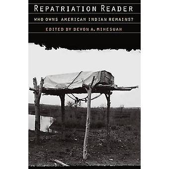 Rückführung-Reader, der indianische besitzt bleibt durch Mihesuah & Devon A.