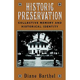 Historic Preservation Collective Memory and Historic Identity by Barthel & Diane