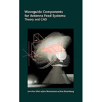 Waveguide Components for Antenna Feed Systems Theory and CAD by Uher & Jaroslaw
