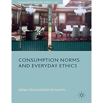Consumption Norms and Everyday Ethics by PellandiniSimnyi & Lna