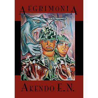 Aegrimonia by E. N. & Akendo
