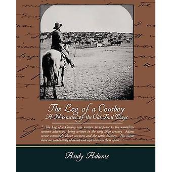 Le journal d'un récit de Cowboy A des vieux sentier jours par Adams & Andy