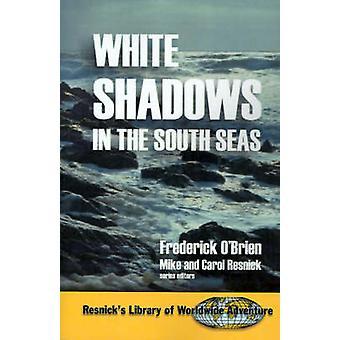 Weiße Schatten in der Südsee von OBrien & Friedrich