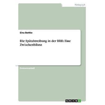 Die Sptabtreibung in der BRD. Eine Zwischenbilanz by Bottke & Sina