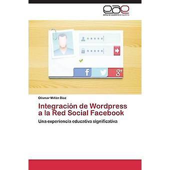 Integración de Wordpress alla Red Social Facebook di Millan Diaz Olismar
