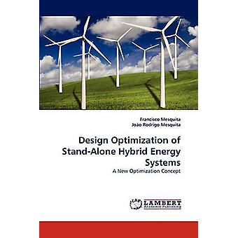 Design Optimization of StandAlone Hybrid Energy Systems by Mesquita & Francisco