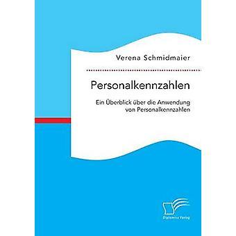 Personalkennzahlen Ein Berblick Ber Die Anwendung von Personalkennzahlen von Schmidmaier & Verena