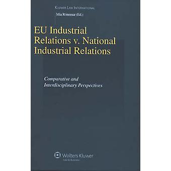 EU Industrial Relations Vs nationale Arbeitsbeziehungen komparative und interdisziplinäre Perspektiven von Mia Rnnmar