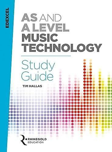 Edexcel AS and A Level Music Technology Study Guide by Tim Hallas - 9