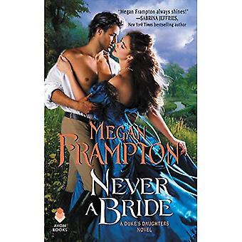 Aldrig en brud: en hertigens döttrar roman