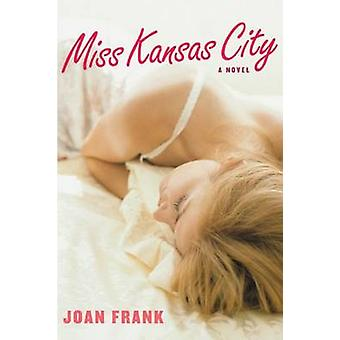 Miss Kansas City - A Novel by Joan Frank - 9780472115754 Book