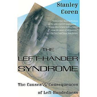 The Left-Hander Syndrome - The Causes and Consequences of Left-Handedn
