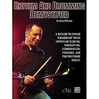 Rhythm and Drumming Demystified - A Method to Expand Your Vocabulary W