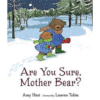 Are You Sure - Mother Bear? by Amy Hest - Lauren Tobia - 978076367207