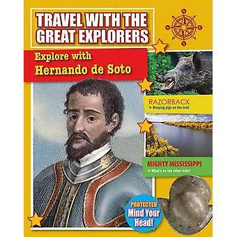 Explore with Hernando de Soto by Rachel Stuckey - 9780778728535 Book
