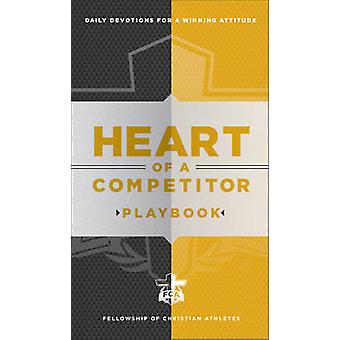 Heart of a Competitor Playbook - Daily Devotions for a Winning Attitud