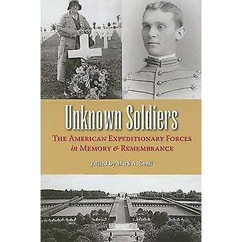 Unknown Soldiers - The American Expeditionary Forces in Memory and Rem