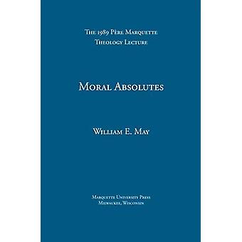 Moral Absolutes - Catholic Tradition - Currents Trends - and the Truth