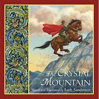 The Crystal Mountain by Ruth Sanderson - Ruth Sanderson - 97815665602