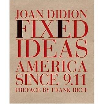 Fixed Idea - America Since 9.11 - America Since 9/11 Book