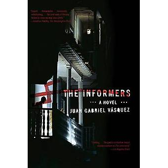 The Informers by Juan Gabriel Vasquez - Anne McLean - 9781594484674 B
