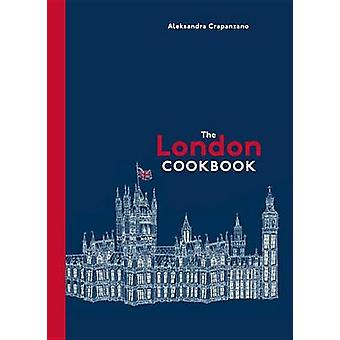 The London Cookbook - Recipes from the Restaurants - Cafes - and Hole-