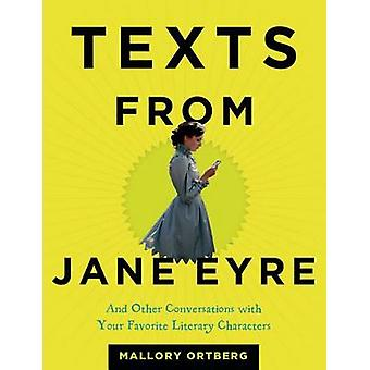 Texts from Jane Eyre - And Other Conversations with Your Favorite Lite