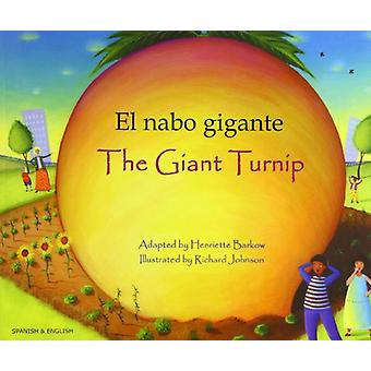 The Giant Turnip Spanish & English (2nd Revised edition) by Henriette