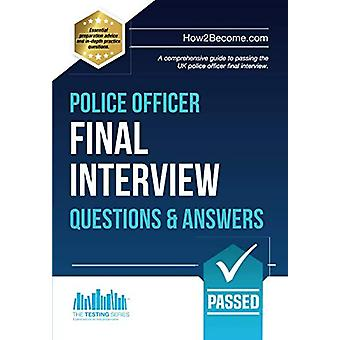 Police Officer Final Interview Questions and Answers - A Comprehensive