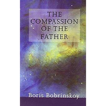 Compassion of the Father by Boris Bobrinskoy - 9780881412512 Book