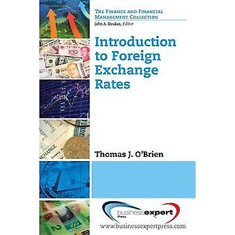 Introduction to Foreign Exchange Rates by Obrien & Thomas J.