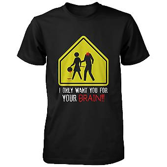 I Only Want You for Your Brain Zombie Men's T-Shirt Horror Funny Halloween Tee Funny Shirt